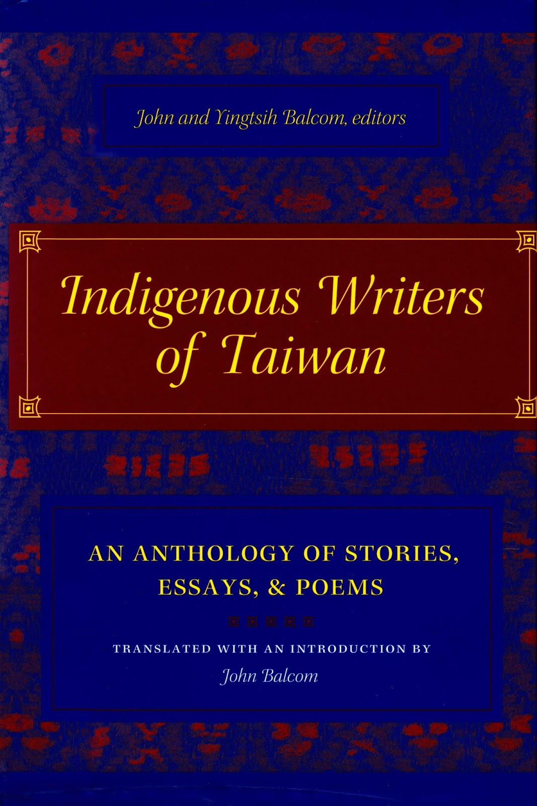 Indigenous Writers of Taiwan : An Anthology of Stories, Essays, & Poems